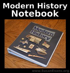 Modern History Notebook (includes video demonstration of completed notebook) - http://susanevans.org/blog/modern-history-notebook/