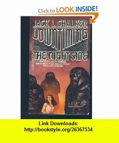 Downtiming the Night Side (9780812532883) Jack L. Chalker , ISBN-10: 0812532880  , ISBN-13: 978-0812532883 ,  , tutorials , pdf , ebook , torrent , downloads , rapidshare , filesonic , hotfile , megaupload , fileserve
