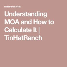 Understanding MOA and How to Calculate It | TinHatRanch