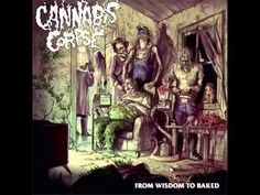 Cannabis Corpse From Wisdom To Baked (FULL ALBUM)