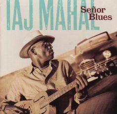Taj Mahal - Senor Blues  ...