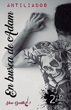 Blog Literario Adictabooks: Antiliados - Serie Slow Death 01 - En busca de Adam #Promobooks