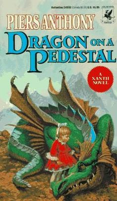 Dragon on a Pedestal (1983)  (The seventh book in the Xanth series)  A novel by Piers Anthony
