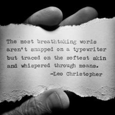 This one that sends shivers through your body. #leochristopher #quotes