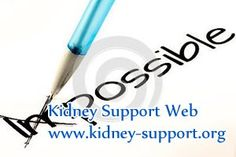 I am a kidney disease patient with 56% kidney function, i want to know is it still possible to restore my kidney function ? In fact, kidney function is hard to reversed, but that not means you have no chance to restore it.