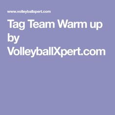 Tag Team Warm up by VolleyballXpert.com