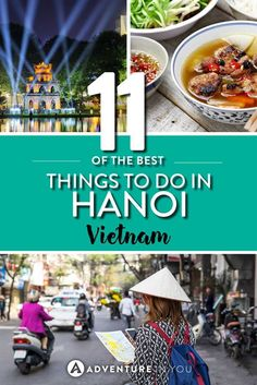 Things to do in Hanoi | Heading to Hanoi Vietnam and looking for awesome things to do? Here are 11 things to do in Hanoi that you shouldn't miss doing!