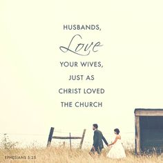 """""""Husbands, love your wives, even as Christ also loved the church, and gave himself for it;"""" Ephesians 5:25 KJV http://bible.com/1/eph.5.25.kjv"""