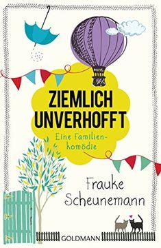 Ziemlich unverhofft: Eine Familienkomödie von Frauke Sche...…
