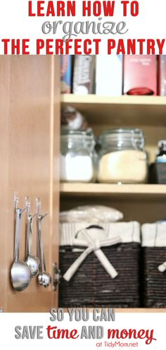 Organize the Perfect Pantry to help you save time and money at TidyMom.net