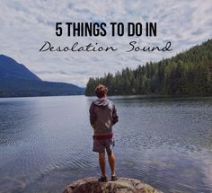 5 THINGS TO DO IN DESOLATION SOUND