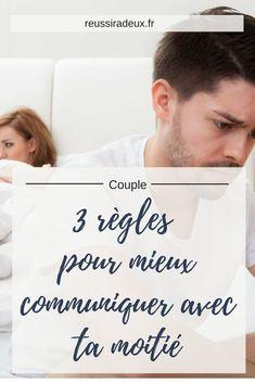 3 règles pour mieux communiquer avec sa moitié