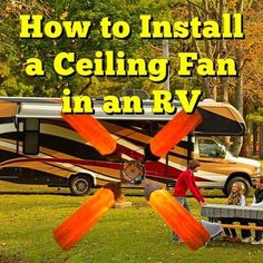 How to Install a Ceiling Fan in an RV: Read More…