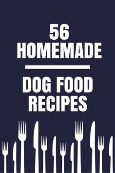 Do you have a picky pup? Here are 56 dog food recipes your pet is sure to love!