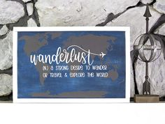 Wanderlust Sign - Travel Gifts - Home Decor - World Map - Wood Signs - World Map Wall Art - Adventure Sign - Travel Maps - Wanderlust