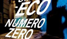 Umberto Eco: Numero zero, il nuovo romanzo