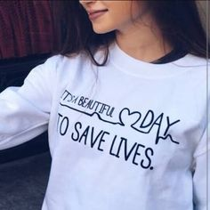 Discover Its A Beautiful Day To Save Lives T-Shirt from GREY'S FANS SPECIAL! - Its A Beautiful Day To Save Lives Greys Anatomy Tshirts, Greys Anatomy Sweatshirt, Greys Anatomy Scrubs, Grey Sweatshirt, Ropa Teen Wolf, Save Life, Unisex, Beautiful Day, Pjs