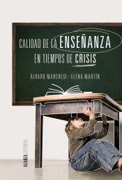Calidad de la enseñanza en tiempos de crisis / Alvaro Marchesi, Elena Martín