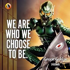"Green Goblin (Willem Dafoe) in Spider-Man: ""We are who we choose to be."" #quote #moviequote #superguide"