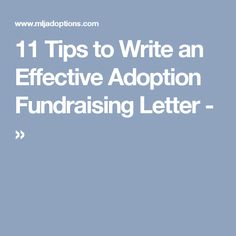 11 Tips to Write an Effective Adoption Fundraising Letter - »