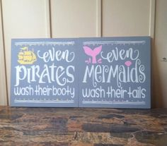 """Wood sign 'Even Mermaids Wash Their Tales,' 'Even Pirates Wash Their Booty' 12"""" x 12"""" gray kids bathroom wall art mermaid wood sign nautical by BarnParty on Etsy https://www.etsy.com/listing/280636312/wood-sign-even-mermaids-wash-their-tales"""