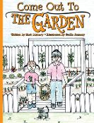 Come Out to the Garden by by Rick and Stella January