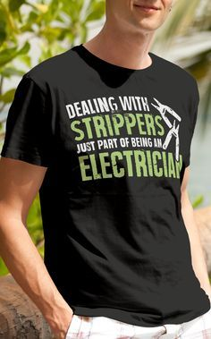 bce6b21e strippers, lineman, union, electrician humor… Electrician Gifts, Electrician  T Shirts,