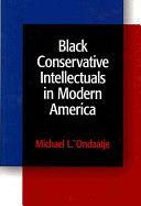 Black conservative intellectuals in modern America / Michael L. Ondaatje