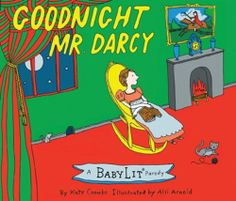"""Goodnight Mr. Darcy"", Illustrated by the very talented Alli Arnold, a classmate from Parsons School of Design.  I haven't seen the book in it's entirety yet, but ""Pride & Prejudice"" in the style of ""Goodnight Moon"" with Alli's illustrations - it has to be brilliant!"