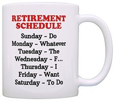 Retirement Gag Gift Retirement Schedule Calendar Office Humor Coworker Gift Coffee Mug Tea Cup White ThisWear http://www.amazon.com/dp/B0171ZD2TW/ref=cm_sw_r_pi_dp_KQ6dxb1WQ4P17
