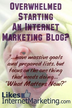 Overwhelmed Starting An Internet Marketing Blog, Or Indeed Any Kind Of Blog?