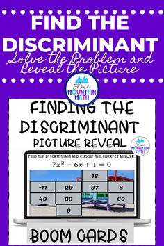 Are you looking for an interactive and self-correcting resource to practice finding the discriminant with your students? There are 2 different pictures with 16 problems for each picture on finding the discriminant. Students start with the picture totally covered by the answer boxes. As they answer each question correctly, more and more of the covered picture is revealed.