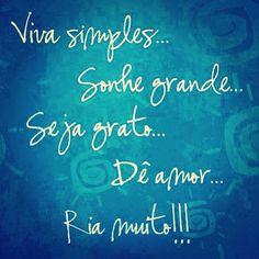 Viva simples, sonhe grande