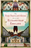 The time traveler's guide to Elizabethan England by Ian Mortimer ----  This history explores daily life in Queen Elizabeth's England, taking us inside the homes and minds of ordinary citizens as well as luminaries of the period. Organized as a travel guide for the time-hopping tourist, Mortimer relates in delightful detail everything from the sounds and smells of sixteenth-century England to the complex and contradictory Elizabethan attitudes toward violence, class, sex, and religion…
