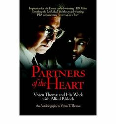 Partners of the Heart: Vivien Thomas and His Work with Alfred Blalock: An Autobiography by Vivien T. Thomas, http://www.amazon.com/dp/0812216342/ref=cm_sw_r_pi_dp_6IfMsb067CQYV