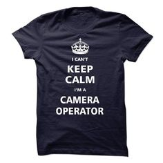 I am a Camera Operator T Shirts, Hoodie Sweatshirts