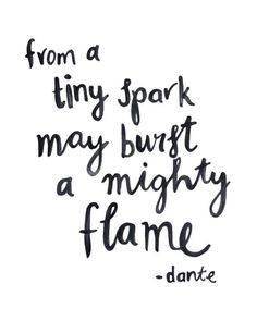 cute quotes & We choose the most beautiful From a tiny spark may burst a mighty flame.From a tiny spark may burst a mighty flame. most beautiful quotes ideas Cute Quotes, Great Quotes, Words Quotes, Quotes To Live By, Sayings, Spark Quotes, Happy Quotes, Funny Quotes, Funny Memes