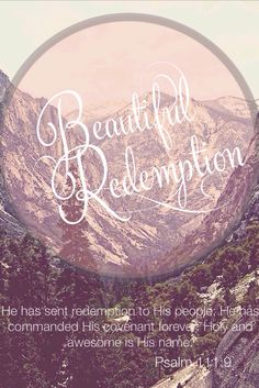 Beautiful Redemption: Psalms 111:9