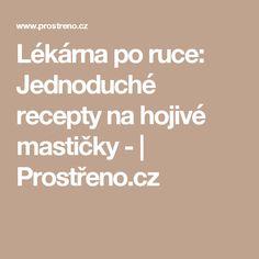 Lékárna po ruce: Jednoduché recepty na hojivé mastičky -   Prostřeno.cz
