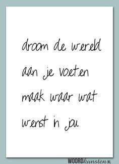 Droom de wereld aan je voeten…Waar droom jij van? Lukt het je om je dromen waar te maken?