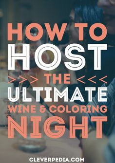 Lots of advice for hosting your own wine and coloring party!