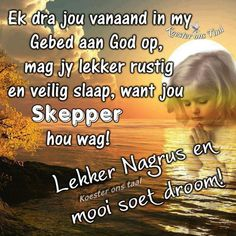 Good Night Cards, Good Night Messages, Good Night Quotes, Evening Quotes, Evening Greetings, Afrikaanse Quotes, Goeie Nag, Christian Messages, Bible Prayers