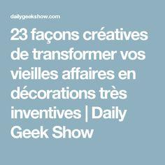 23 façons créatives de transformer vos vieilles affaires en décorations très inventives   Daily Geek Show