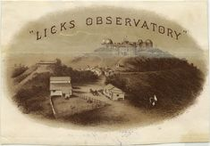 This cigar company used an early image of San Jose's Lick Observatory, constructed in the and to signal California's ingenuity. California Room, San Jose California, California History, Cigar, 19th Century, Image, Cigars