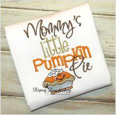 Mommys Little Pumpkin Pie- Thanksgiving Shirt- Boys Shirt- Girls Shirt- Toddler Shirt- Holiday Shirt- Custom Thanksgiving Shirt for Children