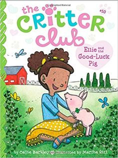 Amazon.com: Ellie and the Good-Luck Pig (The Critter Club) (9781481424028): Callie Barkley, Marsha Riti: Books