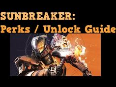 Destiny Sunbreaker Class Guide - Perks and How to Unlock