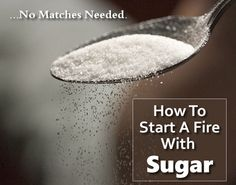 How To Start A Fire With Sugar - No Matches Needed... Have a fire in less than…