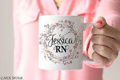 Nurse Mug, RN Mug, Nurse Personalized Mugs, Gift for Nurse, Nurse Graduation Gift, Registered Nurse Gifts, Floral Mug, Mugs for Her (N411)