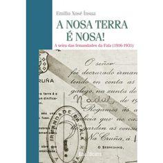 A Nosa terra é nosa! : a xeira das Irmandades da Fala, (1916-1931) / Emilio Xosé Ínsua